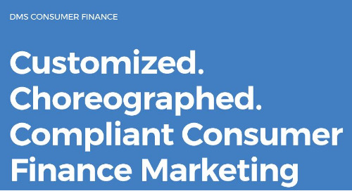 Customized. Choreographed. Compliant Consumer Finance Advertising