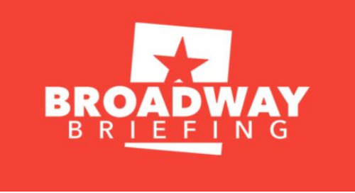 Broadway Briefing