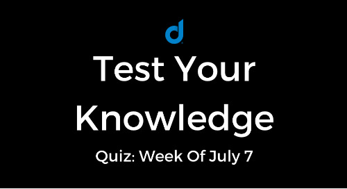 Test Your Knowledge Of Top Digital Marketing News: Week Of July 7