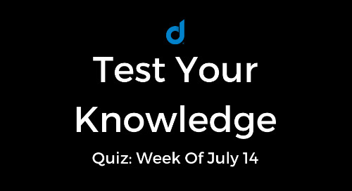 Test Your Knowledge Of Top Digital Marketing News: Week Of July 14