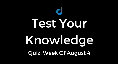 Test Your Knowledge Of Top Digital Marketing News: Week Of August 4