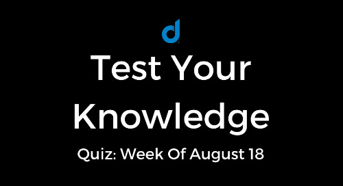 Test Your Knowledge Of Top Digital Marketing News: Week Of August 18