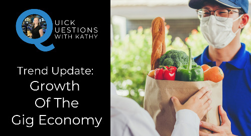 Quick Questions With Kathy: The Growth Of The Gig Economy