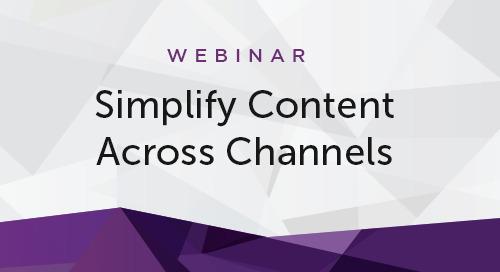 Simplify Content Across Channels