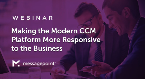 Making the Modern CCM Platform More Responsive to the Business