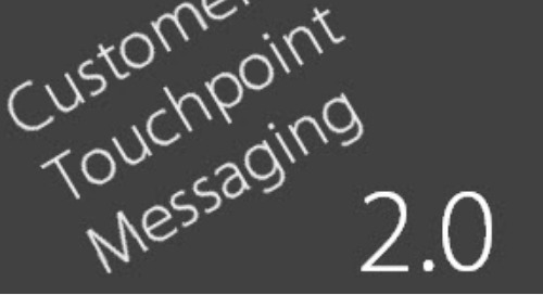 Introducing Customer Touchpoint Messaging 2.0