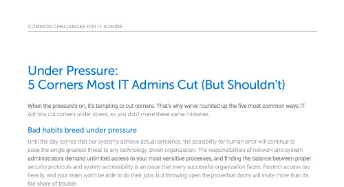 Under Pressure: 5 Corners Most IT Admins Cut (But Shouldn't)