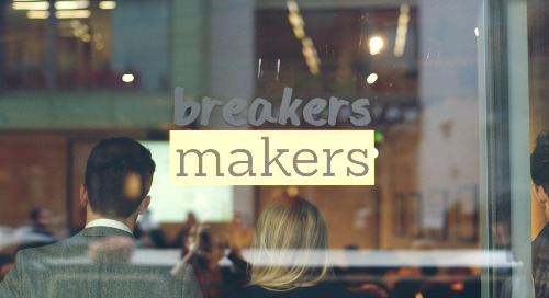 EVENT RECAP | Breakers to Makers: Part 1