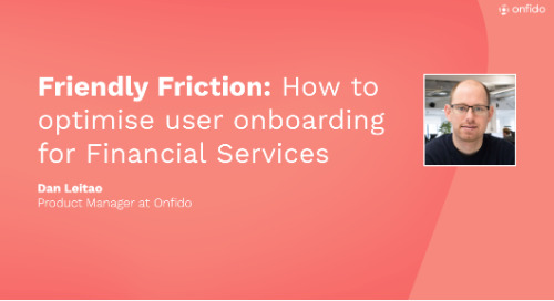 Friendly Friction: How to optimise user onboarding for Financial Service