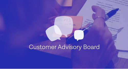 Insights from our Customer Advisory Board