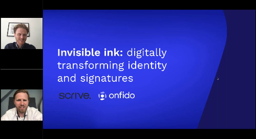 Scrive & Onfido | Invisible ink: digitally transforming identity and signatures