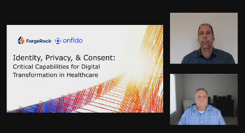 Onfido & Forgerock: Identity, privacy, and consent – critical healthcare capabilities