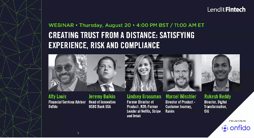 Creating trust from a distance: satisfying experience, risk and compliance
