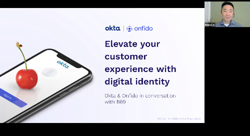 Okta & Onfido: Elevate Your Customer Experience with Digital Identity