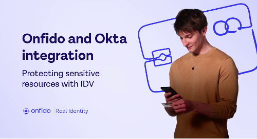 Onfido & Okta integration: protecting sensitive resources with IDV