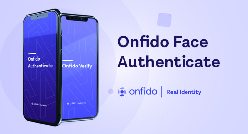 Onfido announces Face Authenticate and enhanced security tools for its enterprise-grade Real Identity Platform