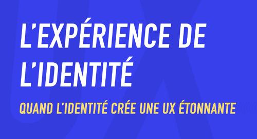 L'expérience de l'identité : vers une UX étonnante