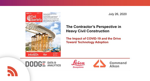 "Recap of ""The Contractor's Perspective in Heavy Civil Construction-The Impact of COVID-19 and the Drive Toward Technology Adoption"" Webinar"