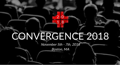 Chilmark's Convergence 2018 Conference | November 5-7, 2018 | Boston