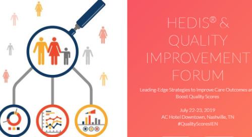 HEDIS & Quality Improvement Forum | July 23-23, 2019 | Nashville, TN