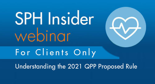 SPH Insider Webinar: Understanding the Proposed 2021 Quality Payment Rule