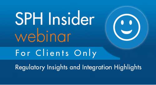 SPH Insider Webinar: Regulatory Insights and Integration Highlights