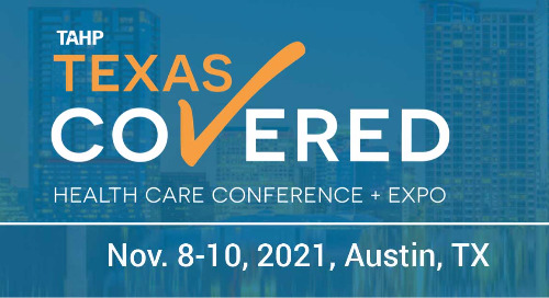 TAHP Conference – Texas Covered  |  Nov. 8-10, 2021, Austin, TX