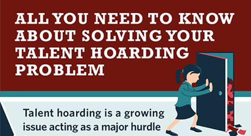 Infographic: All You Need to Know About Talent Hoarding