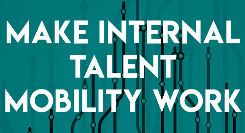 3 Steps to Making Internal Talent Mobility Work