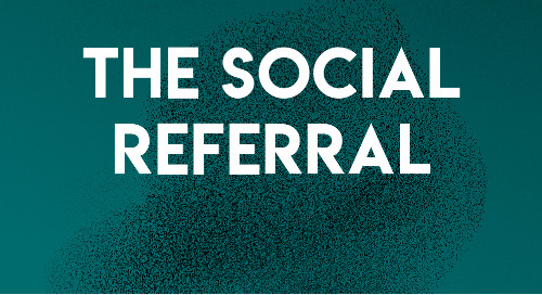 The Social Referral