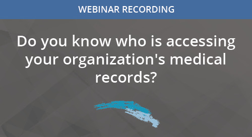 Do you know who is accessing your organization's medical records?