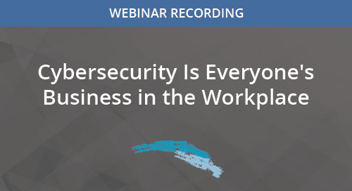 Cybersecurity Is Everyone's Business in the Workplace