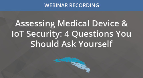 Assessing Medical Device and IoT Security  4 Questions You Should Ask Yourself