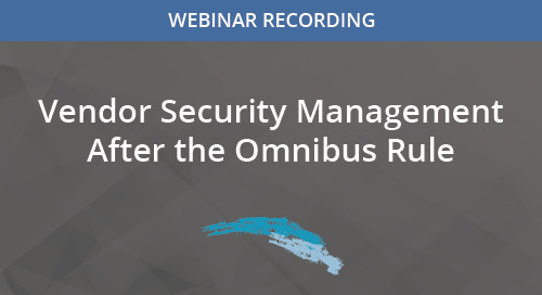 Vendor Security Management After the Omnibus Rule