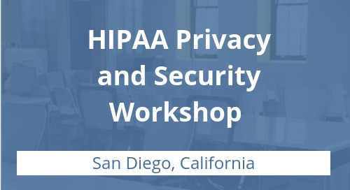 HIPAA Privacy and Security Workshop in San Diego