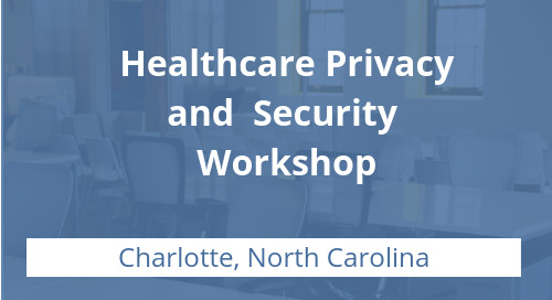 Healthcare Privacy and Security Workshop in Charlotte