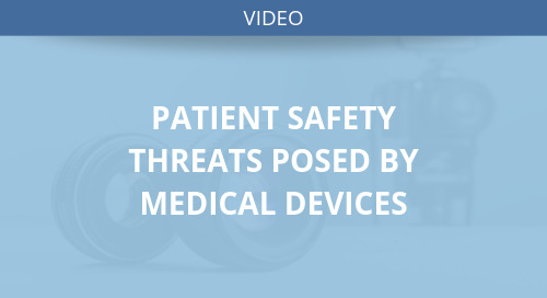 Patient Safety Threats Posed by Medical Devices