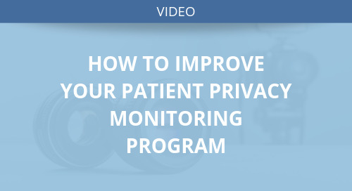 How to Improve Your Patient Privacy Monitoring Program