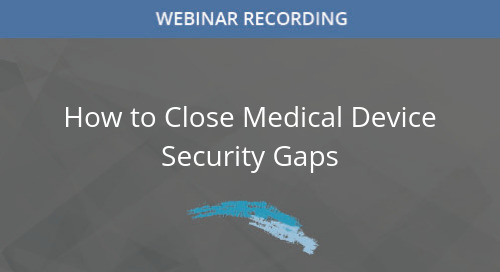 How to Close Medical Device Security Gaps