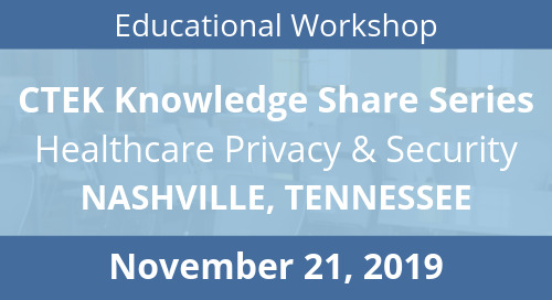 Nashville CTEK Knowledge Share Series: Healthcare Privacy & Security