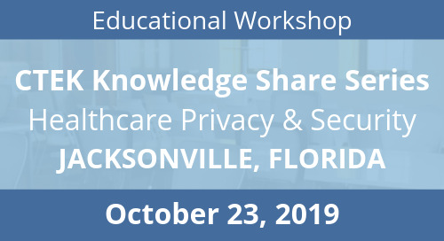 Jacksonville CTEK Knowledge Share Series: Healthcare Privacy & Security