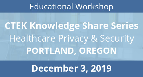 Portland CTEK Knowledge Share Series: Healthcare Privacy & Security