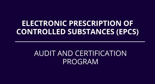 Electronic Prescription of Controlled Substances (EPCS)