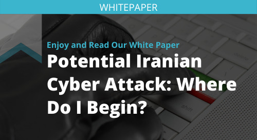 Potential Iranian Cyber Attack: Where Do I Begin?