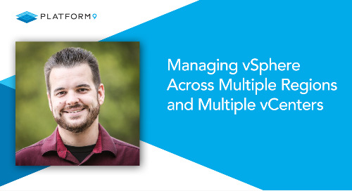 Managing vSphere Across Multiple Regions and Multiple vCenters