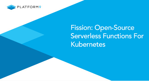 Fission: Open-Source Serverless Functions For Kubernetes