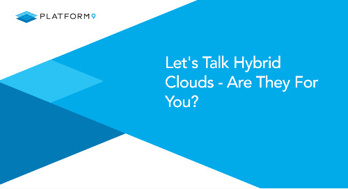 Let's Talk Hybrid Clouds - Are They For You?