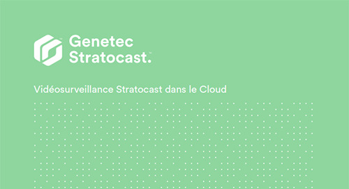 Vidéosurveillance dans le Cloud Genetec Stratocast