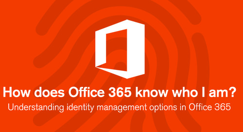 How does office 365 know who I am?: Understanding identity management options in Office 365