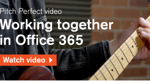 Pitch Perfect: working together in Office 365